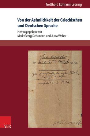 Von der Aehnlichkeit der Griechischen und Deutschen Sprache von Dehrmann,  Mark-Georg, Lessing,  Gotthold Ephraim, Weber,  Jutta