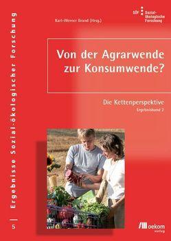 Von der Agrarwende zur Konsumwende? von Brand,  Karl W