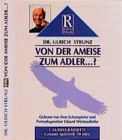 Von der Ameise zum Adler…? von Rusch,  Alex S, Strunz,  Ulrich Th