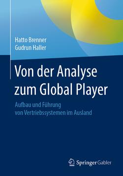 Von der Analyse zum Global Player von Brenner,  Hatto, Haller,  Gudrun