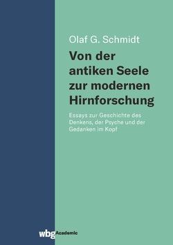 Von der antiken Seele zur modernen Hirnforschung von Schmidt,  Olaf