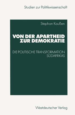 Von der Apartheid zur Demokratie von Kaußen,  Stephan