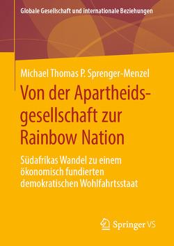Von der Apartheidsgesellschaft zur Rainbow Nation von Sprenger-Menzel,  Michael Thomas P.