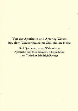Von der Apotheke und Artzney-Wesen bey dem Wäysenhause zu Glaucha an Halle von Weiss,  Claudia