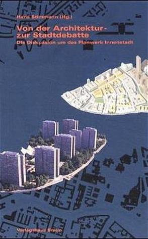 Von der Architektur zur Stadtdebatte von Stimmann,  Hans
