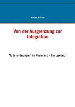 Von der Ausgrenzung zur Integration von Flörken,  Norbert