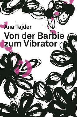Von der Barbie zum Vibrator von Tajder,  Ana