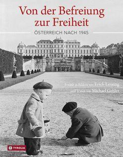 Von der Befreiung zur Freiheit von Gehler,  Michael, Lessing,  Erich