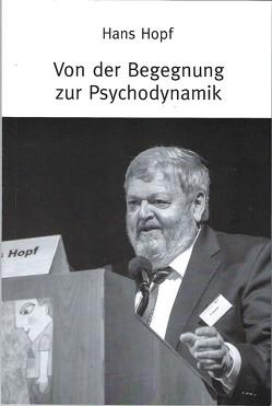 Von der Begegnung zur Psychodynamik von Hans,  Hopf
