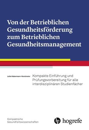 Von der Betrieblichen Gesundheitsförderung zum Betrieblichen Gesundheitsmanagement von Horstmeier,  Lotte
