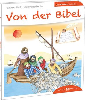 Von der Bibel den Kindern erzählt von Abeln,  Reinhard, Hoppe-Engbring,  Yvonne, Witzenbacher,  Marc