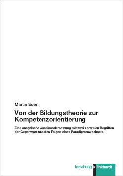 Von der Bildungstheorie zur Kompetenzorientierung von Eder,  Martin