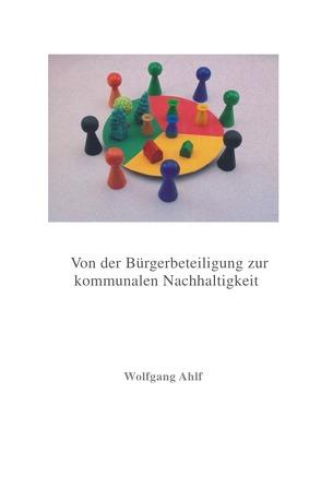 Von der Bürgerbeteiligung zur kommunalen Nachhaltigkeit von Ahlf,  Wolfgang, Vargas,  Ana Catalina