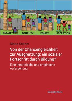 Von der Chancengleichheit zur Ausgrenzung: ein sozialer Fortschritt durch Bildung? von Steiner,  Mario