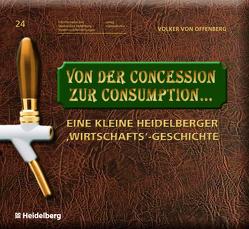 Von der Concession zur Consumption… von von Offenberg,  Volker