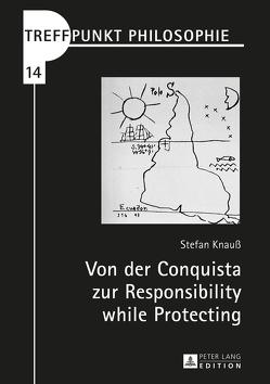 Von der Conquista zur Responsibility while Protecting von Knauß,  Stefan