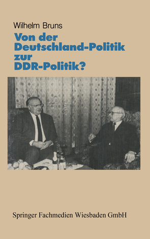Von der Deutschlandpolitik zur DDR-Politik? von Bruns,  Wilhelm