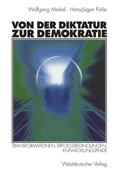 Von der Diktatur zur Demokratie von Merkel,  Wolfgang, Puhle,  Hans-Jürgen