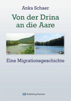 Von der Drina an die Aare von Schaer,  Anka