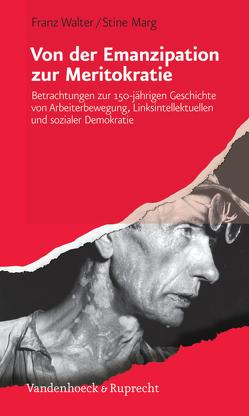 Von der Emanzipation zur Meritokratie von Marg,  Stine, Walter,  Franz