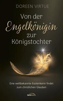 Von der Engelkönigin zur Königstochter von Lutz,  Silvia, Virtue,  Doreen