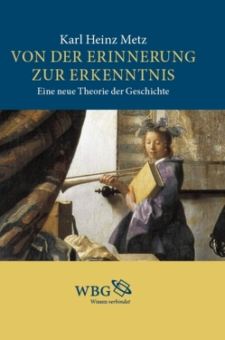 Von der Erinnerung zur Erkenntnis von Metz,  Karl Heinz