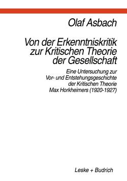 Von der Erkenntniskritik zur Kritischen Theorie der Gesellschaft von Asbach,  Olaf