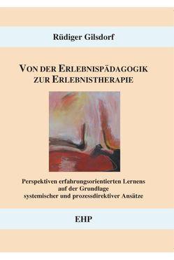 Von der Erlebnispädagogik zur Erlebnistherapie von Gilsdorf,  Rüdiger