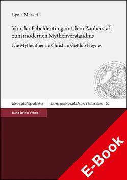 Von der Fabeldeutung mit dem Zauberstab zum modernen Mythenverständnis von Merkel,  Lydia