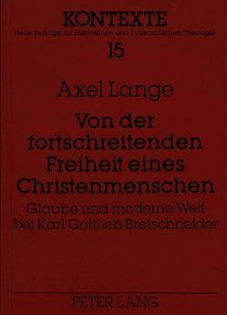Von der fortschreitenden Freiheit eines Christenmenschen von Lange,  Axel