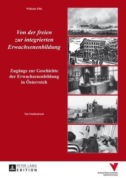 Von der freien zur integrierten Erwachsenenbildung von Filla,  Wilhelm