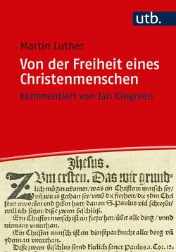 Von der Freiheit eines Christenmenschen von Kingreen,  Jan, Luther,  Martin, Slenczka,  Ruth