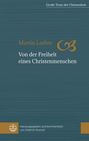 Von der Freiheit eines Christenmenschen von Korsch,  Dietrich, Luther,  Martin