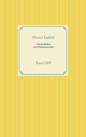 Von der Freiheit eines Christenmenschen von Luther,  Martin