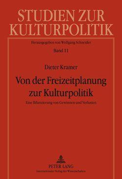 Von der Freizeitplanung zur Kulturpolitik von Kramer,  Dieter
