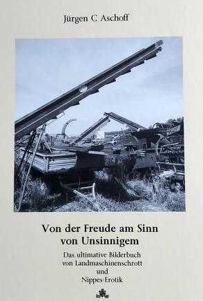 Von der Freude am Sinn von Unsinnigem von Aschoff,  Jürgen C.