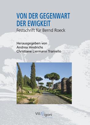 VON DER GEGENWART DER EWIGKEIT von Hindrichs,  Andrea, Liermann Traniello,  Christiane