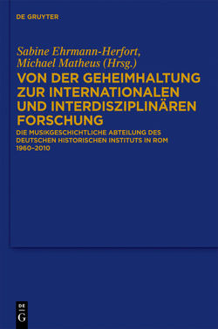 Von der Geheimhaltung zur internationalen und interdisziplinären Forschung von Ehrmann-Herfort,  Sabine, Matheus,  Michael