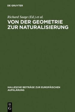 Von der Geometrie zur Naturalisierung von Saage,  Richard, Seng,  Eva-Maria