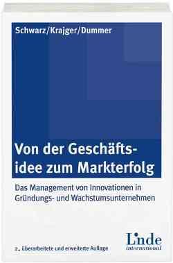 Von der Geschäftsidee zum Markterfolg von Dummer,  Rita, Krajger,  Ines, Schwarz,  Erich J.