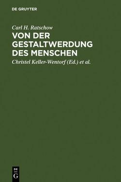 Von der Gestaltwerdung des Menschen von Keller-Wentorf,  Christel, Ratschow,  Carl H., Repp,  Martin
