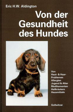 Von der Gesundheit des Hundes von Aldington,  Eric H