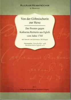 Von der Giftmischerin zur Hexe von Dillinger,  Johannes