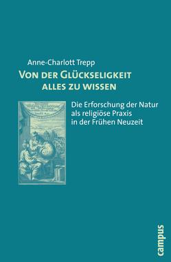 Von der Glückseligkeit alles zu wissen von Trepp,  Anne-Charlott