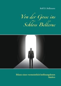 Von der Gosse ins Schloss Bellevue von Bollmann,  Rolf D.