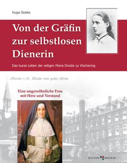 Von der Gräfin zur selbstlosen Dienerin von Goeke,  Hugo
