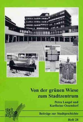 Von der grünen Wiese zum Stadtzentrum von Langel,  Petra, Ossendorf,  Karlheinz, Riefers,  Anke
