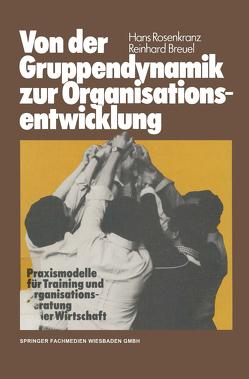 Von der Gruppendynamik zur Organisationsentwicklung von Breuel,  Reinhard, Rosenkranz,  Hans