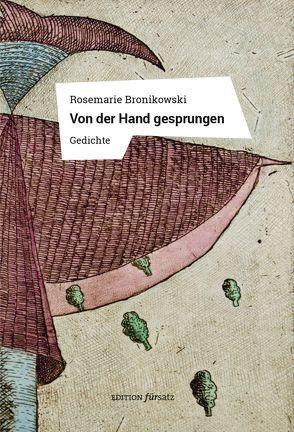 Von der Hand gesprungen von Bronikowski,  Rosemarie, Józefowski,  Eugeniusz