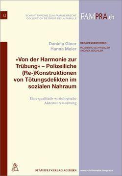 'Von der Harmonie zur Trübung' – Polizeiliche (Re-)Konstruktionen von Tötungsdelikten im sozialen Nahraum von Gloor,  Daniela, Meier,  Hanna